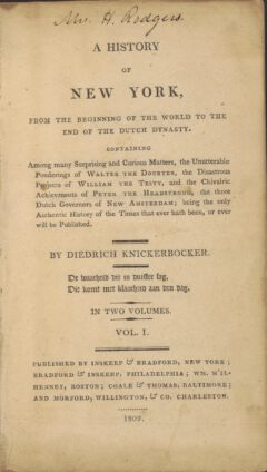 Diedrich Knickerbocker: A History Of New York, 1809.