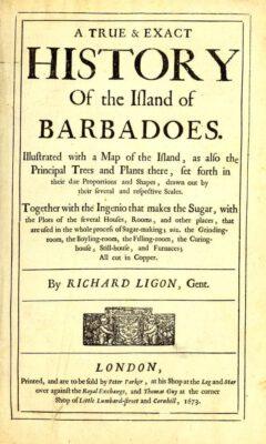 Richard Ligon - A True & Exact History Of the Island of Barbadoes, 1673.