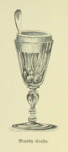 Brandy Crusta. Anonymus - Bowlen und Pünsche, 1890, page 104.