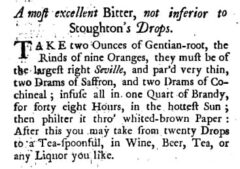 Bitter, not inferior to Stoughton's Drops. Mary Kettilby: A collection of above three hundred receipts in cookery, physick and surgery, 1734, page 180.