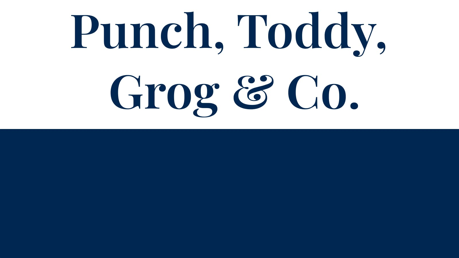 Punch, Toddy, Grog & Co. - Introduction